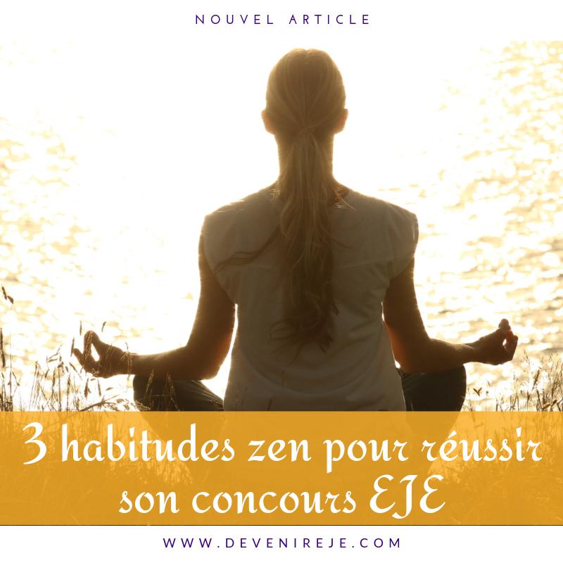 habitudes zen réussir concours eje