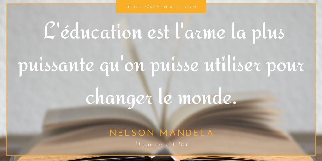 L'éducation est l'arme la plus puissante que l'on puisse utiliser pour changer le monde